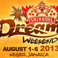 Smirnoff Dream Weekend August 1-6, 2013